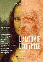 L'ALCHIMIE DÉCRYPTÉE de LUCIUS LIBER
