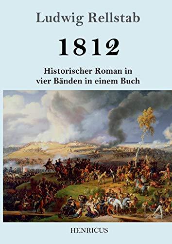 1812: Historischer Roman in vier Bänden in einem Buch