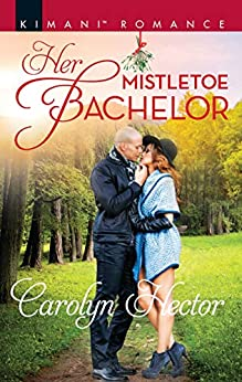 Her Mistletoe Bachelor (Once Upon a Tiara Book 6) by [Carolyn Hector]
