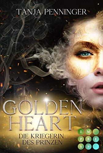 Golden Heart 1: Die Kriegerin des Prinzen: Gefühlvoller Fantasy-Liebesroman