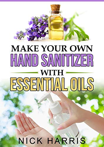 Make your Own Hand Sanitizer with Essential Oils