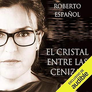 El cristal entre las cenizas [The Crystal Between the Ashes] audiobook cover art
