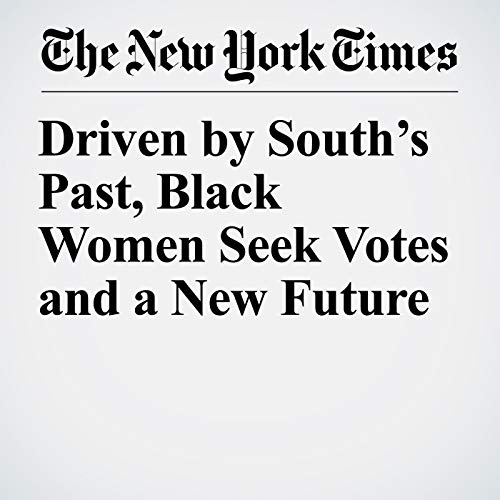 Driven by South's Past, Black Women Seek Votes and a New Future copertina
