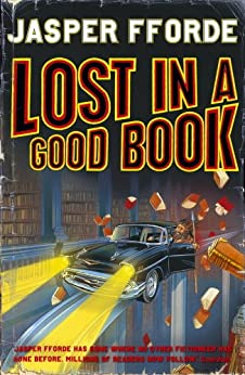 Lost in a Good Book: Thursday Next Book 2 by [Jasper Fforde]