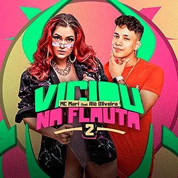 Viciou na Flauta 2 (feat. Alê Oliveira) (Brega Funk)