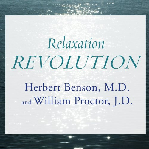 Relaxation Revolution Audiobook By Herbert Benson, William Proctor cover art
