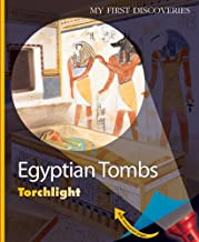 Egyptian Tombs: Torchlight (My First Discoveries: Torchlight)