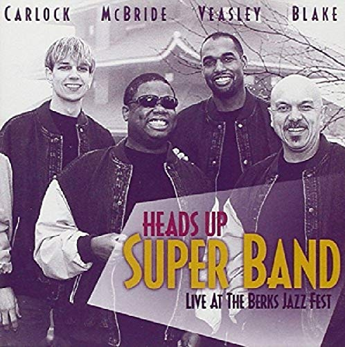 Heads Up Super Band - Live At The Berks Jazz Festival