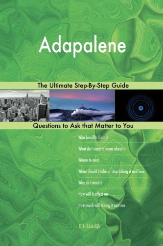 Adapalene; The Ultimate Step-By-Step Guide