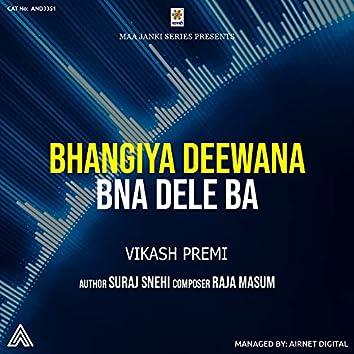 Bhangiya Deewana Bna Dele Ba