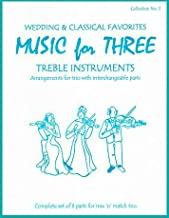 Music for Three Treble Instruments, Collection No. 5 - Wedding & Classical Favorites