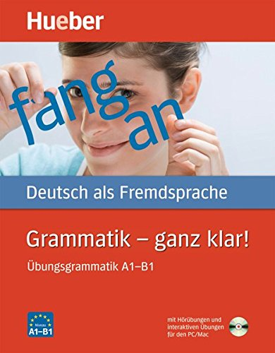 Grammatik – ganz klar!: Übungsgrammatik A1–B1.Deutsch als Fremdsprache / Übungsgrammatik mit CD-ROM – Hörübungen und interaktive Übungen (Gramatica Aleman)