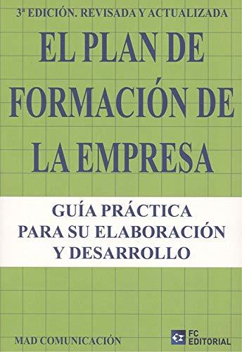 El Plan De Formación De La Empresa (3ª Edición Revisada y actualizada 2019)