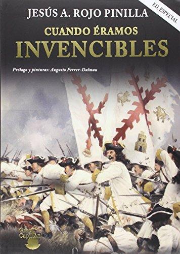 CUANDO ÉRAMOS INVENCIBLES EDICIÓN ESPECIAL: Un.ibro que descubre a los héroes olvidados de nuestra historia
