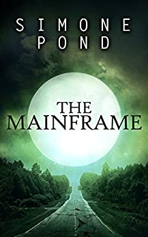 The Mainframe (The New Agenda Series Book 2) by [Simone Pond]