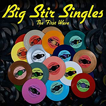 Big Stir Singles: The First Wave (Single No. 1)