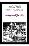William Shakespeare A Play retold for kids Hamlet