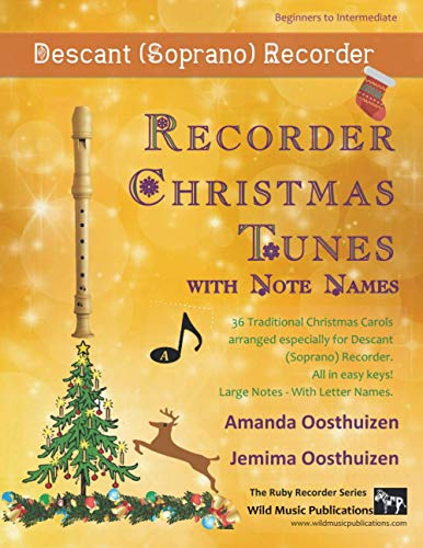 Recorder Christmas Tunes with Note Names: 36 Traditional Christmas Songs with the letter names written inside every note, for Descant (Soprano) Recorder
