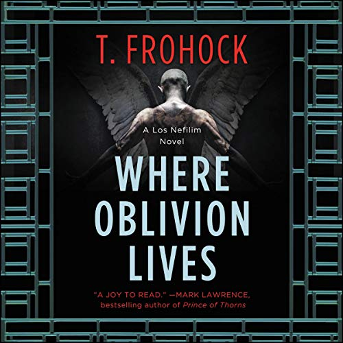 Where Oblivion Lives                   By:                                                                                                                                 T. Frohock                               Narrated by:                                                                                                                                 Vikas Adam                      Length: 9 hrs and 36 mins     6 ratings     Overall 3.7