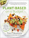 Plant-Based on a Budget: Delicious Vegan Recipes for Under $30 a Week, in Less Than 30 Minutes a...