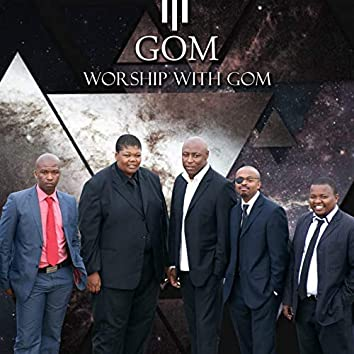 Worship with GOM