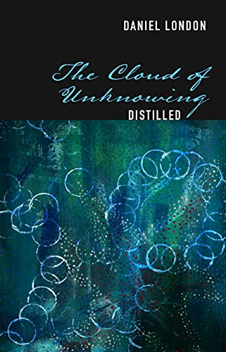 The Cloud of Unknowing, Distilled (English Edition)