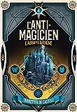L'Anti-Magicien (Tome 4) - L'Abbaye d'ébène - Format Kindle - 9782075124096 - 13,99 €
