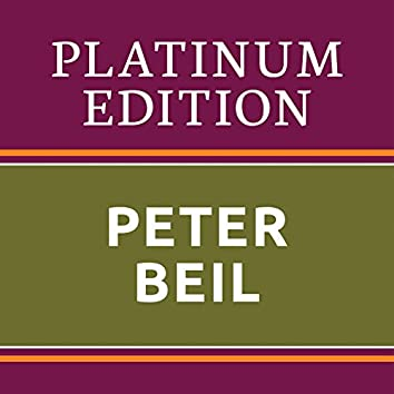 Peter Beil - Platinum Edition (The Greatest Hits Ever!)