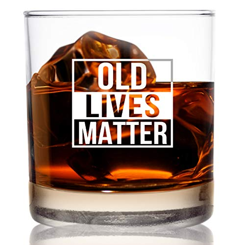 Old Lives Matter Whiskey Scotch Glass 11 oz- Funny Birthday or Retirement Gift for Senior Citizens- Old Fashioned Whiskey Glasses- Classic Lowball Rocks Glass- Gag Gift for Dad, Grandpa, Made in USA