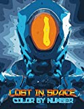 Lost in space Color by Number: Lost in space Coloring Book An Adult Coloring Book For Stress-Relief
