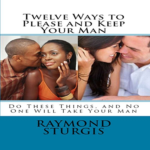 Twelve Ways to Please and Keep Your Man cover art