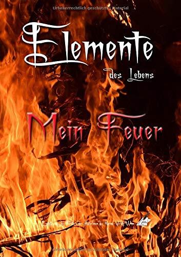 Elemente des Lebens: Mein Feuer (Elemente des Lebens / Meine Erde)