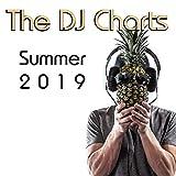 The DJ Charts Summer 2019 [Explicit]