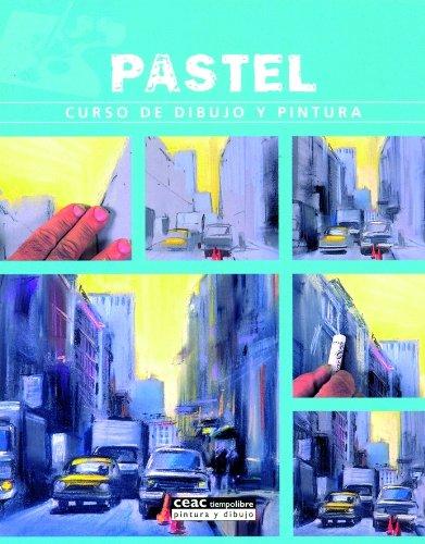 Pastel: Curso de dibujo y pintura