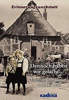 Dennoch haben wir gelacht...: Kindheit und Jugend 1933 bis 1