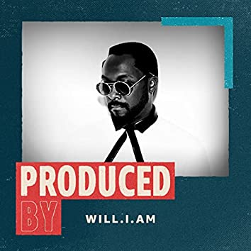 Produced by Will.I.Am