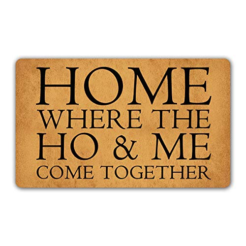"DoubleJun Funny Doormat Home Where The HO and ME Come Together Entrance Mat Floor Rug Indoor/Outdoor/Front Door Mats Home Decor Machine Washable Rubber Non Slip Backing 29.5""(W) X 17.7""(L)"