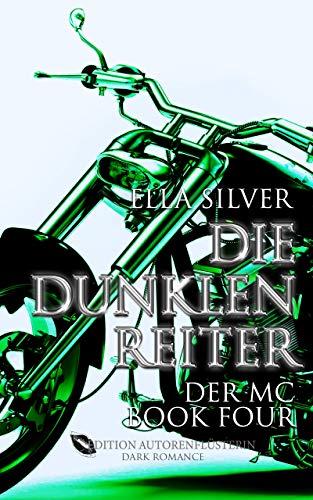 Die dunklen Reiter: Der MC Book 4: Dark Romance