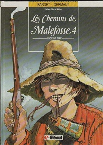 CHEMINS DE MALEFOSSE T04 FACE DE SUIE
