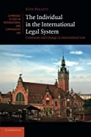 The Individual in the International Legal System: Continuity and Change in International Law (Cambridge Studies in International and Comparative Law) by Kate Parlett(2013-05-30)