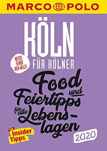 MARCO POLO Beste Stadt der Welt - Köln 2020 (MARCO POLO Cityguides): Food- und Feiertipps für alle Lebenslagen