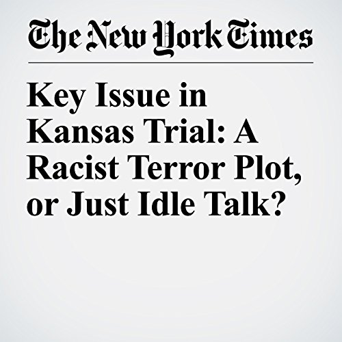 Key Issue in Kansas Trial: A Racist Terror Plot, or Just Idle Talk? copertina