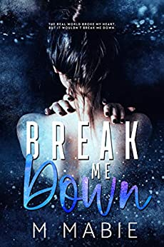 Break Me Down: A Slow Burn Marriage of Convenience Romance (The Breaking Trilogy Book 2) by [M. Mabie]