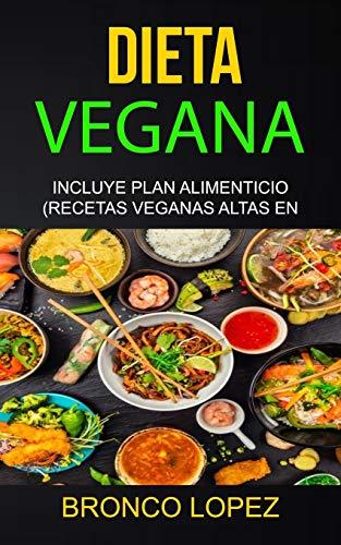 Dieta Vegana: Incluye Plan Alimenticio (Recetas Veganas...