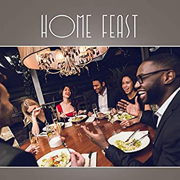 Home Feast: Background Music for Home Celebrations and Meetings at the Common Table
