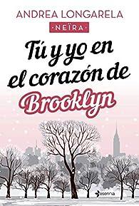 Tú y yo en el corazón de Brooklyn par Andrea Longarela