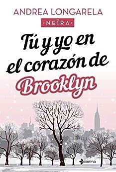 Tú y yo en el corazón de Brooklyn de [Andrea Longarela]