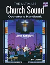 The Ultimate Church Sound Operator's Handbook - 2nd Edition (Music Pro Guides) 2nd edition by Gibson, Bill (2012) Paperback