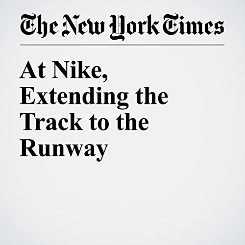 At Nike, Extending the Track to the Runway cover art