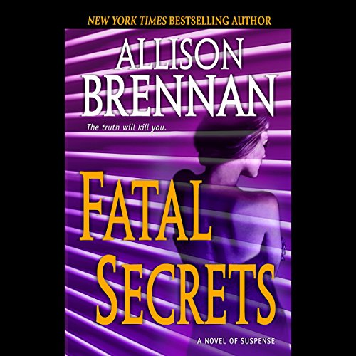 Fatal Secrets Audiobook By Allison Brennan cover art